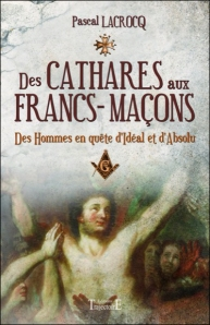 Des Cathares aux Francs-maçons