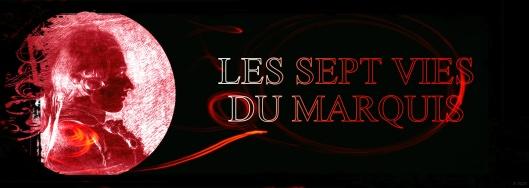 7 vies du marquis