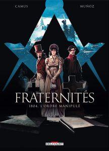 fraternités-1804-lordre-manipulé