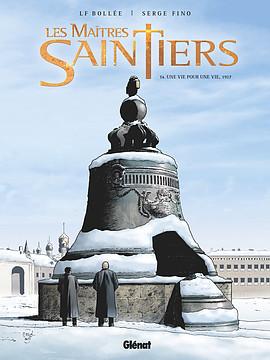 Maîtres-Saintiers, Les. t4. Une vie pour une vie 1917